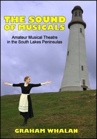 The Sound of Musicals: Amateur Musical Theatre in the South Lakes Peninsulas