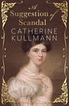 A Suggestion of Scandal: A Regency Novel