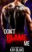 Don't Blame Me by Kay  Blake