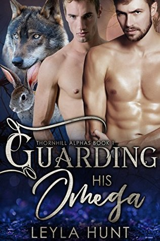 Guarding His Omega (Thornhill Alphas #1)