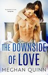 The Downside of Love by Meghan Quinn