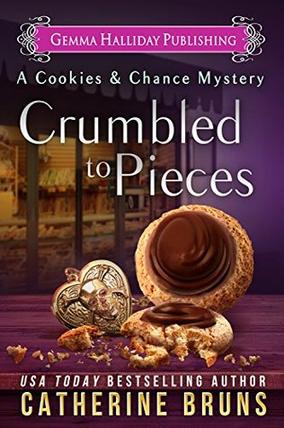 Crumbled to Pieces (Cookies & Chance Mystery, #6)