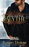 Shelter for Blythe (Badge of Honor by Susan Stoker