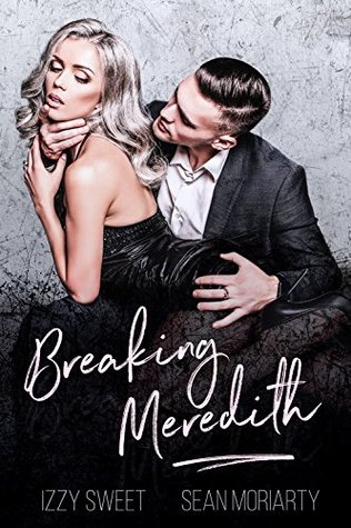 Breaking Meredith by Izzy Sweet