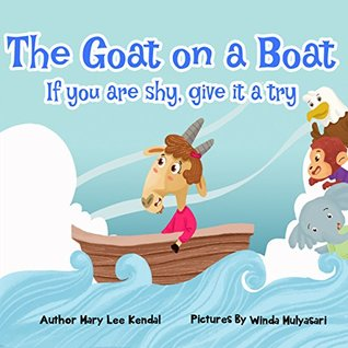 the goat on a boat if your are shy give it a try by mary lee kendal