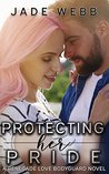 Protecting Her Pride (Renegade Love Bodyguard, #2)