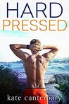 Hard Pressed by Kate Canterbary