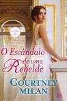O Escândalo de Uma Rebelde by Courtney Milan