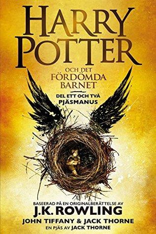 Harry Potter och Det fördömda barnet Del ett och två: Det officiella manuskriptet till West Enduppsättningen