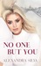 No One But You by Alexandra  Silva