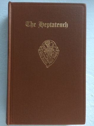 The Old English version of the Heptateuch, Aelfric's Treatise on the Old and New Testament, and his Preface to Genesis