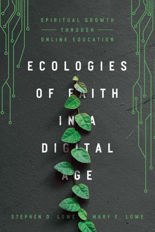 Ecologies of Faith in a Digital Age: Spiritual Growth Through Online Education