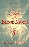 Elves of the Blood Moon 5 by Jessica Victoria Fisette