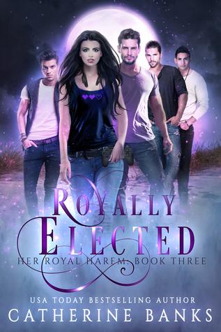 Royally Elected (Her Royal Harem, #3)