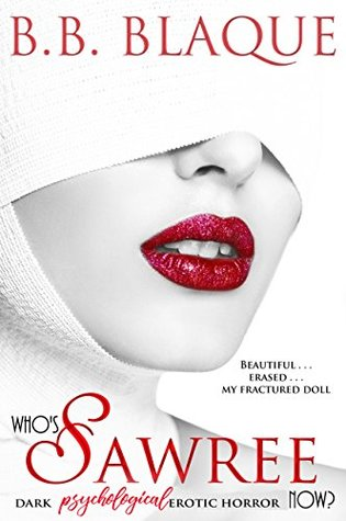 Who's Sawree Now? Book #2 of the Sawree Duet by B.B. Blaque