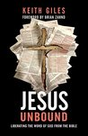 Jesus Unbound: Liberating the Word of God from the Bible