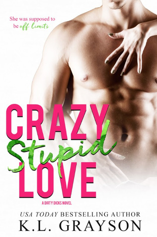 Crazy Stupid Love (Dirty Dicks #3)