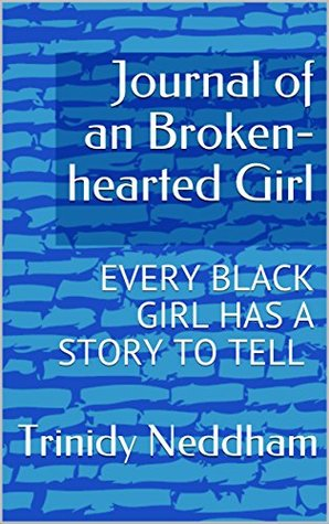 Journal of an Broken-hearted Girl: EVERY BLACK GIRL HAS A STORY TO TELL