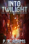 Into Twilight by P.R. Adams
