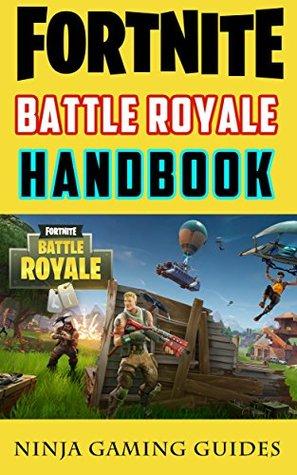 Fortnite Battle Royale Handbook: Tricks, Hacks, and Elite Strategies for Fortnite Battle Royale