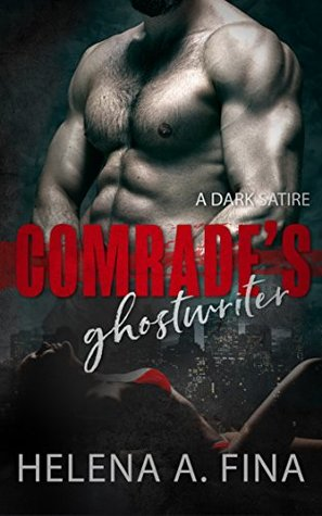 Comrade's Ghostwriter by Helena A. Fina