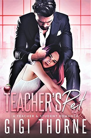Teacher's Pet A Teacher & Student Romance by Gigi Thorne
