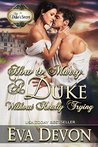 How to Marry a Duke Without Really Trying