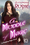 A Muddle of Magic (Fledgling Magic #2)