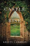 Castle on the Rise (Lost Castle #2)