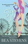 Stepping It Up (The Liberty Lawrence Series Book 2)