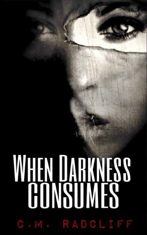 When Darkness Consumes