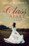Book cover for A Class Apart (A Matter of Class, #1)