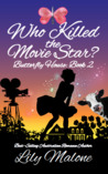 Who Killed The Movie Star? (Butterfly House #2)