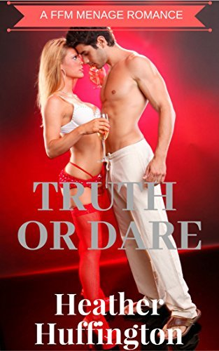 FFM: Truth or Dare: A First Time FFM Menage Romance Short Story