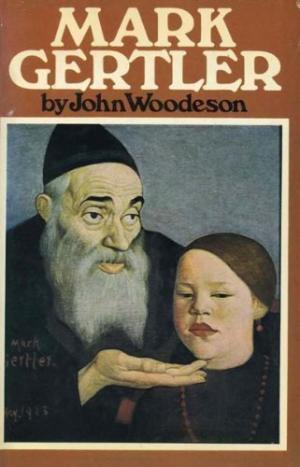 Mark Gertler: Biography Of A Painter, 1891 1939