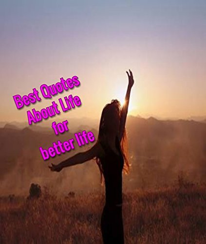 Best Quotes About Life For Better Life