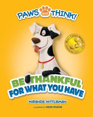 Paws and Think: Be Thankful for What You Have