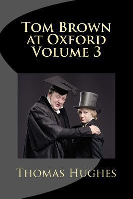 Tom Brown at Oxford Volume 3