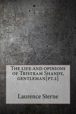 The Life and Opinions of Tristram Shandy, Gentleman[pt.2]