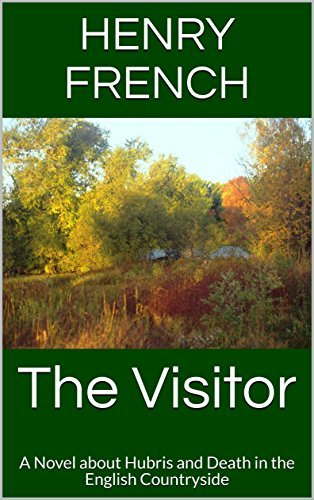 The Visitor: A Novel - Hubris and Death in the English Countryside (Novels)