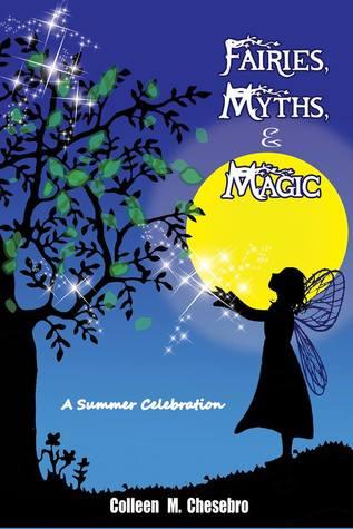 Fairies, Myths, & Magic ~ A Summer Celebration