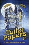 The Toilet Papers, Jr.: A Short-Story Collection for Kids