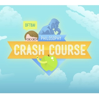 Crash Course Philosophy