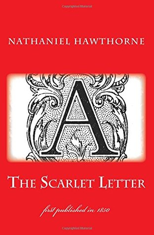 The Scarlet Letter: illustrated - first published in 1850 (1st. Page Classics)