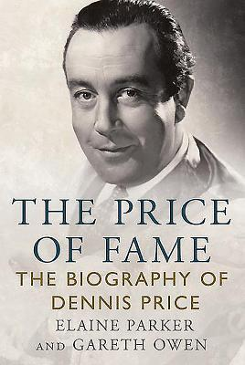The Price of Fame: The Biography of Dennis Price