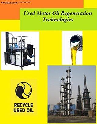Used Motor Oil Regeneration Technologies