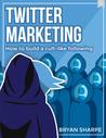 Twitter Marketing by Bryan Sharpe