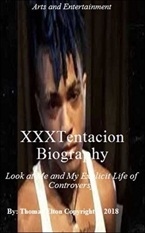XXXTentacion Biography - Look at Me & My Explicit Life of Controversy - Music, Rap Culture, Society, Grime, Rap Education, Sociology, Arts & Entertainment, Nonfiction