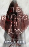 The Bedding of Boys by Edward Lorn