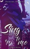 Sing to me - Wicked Love by Danara DeVries